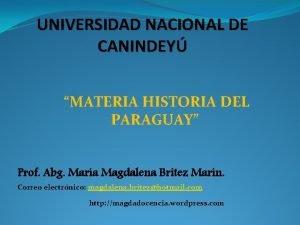 UNIVERSIDAD NACIONAL DE CANINDEY MATERIA HISTORIA DEL PARAGUAY