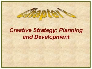 Creative Strategy Planning and Development Youngs Creative Process