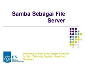 Samba Sebagai File Server Politeknik Elektronikan Negeri Surabaya