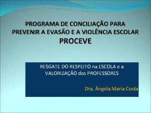 PROGRAMA DE CONCILIAO PARA PREVENIR A EVASO E