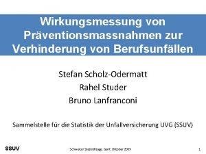 Wirkungsmessung von Prventionsmassnahmen zur Verhinderung von Berufsunfllen Stefan
