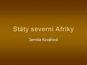 Stty severn Afriky Jarmila Kovov Do arabsk severn