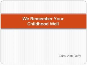 We Remember Your Childhood Well Carol Ann Duffy