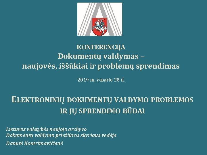 KONFERENCIJA Dokument valdymas naujovs ikiai ir problem sprendimas