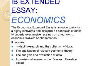IB EXTENDED ESSAY ECONOMICS The Economics Extended Essay
