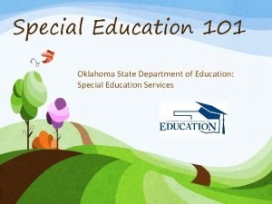 Special Education 101 Oklahoma State Department of Education