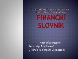 FINANN SLOVNK Finann gramotnost Autor Mgr Eva Burdov