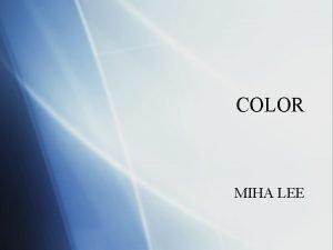 COLOR MIHA LEE Sun Light Visible Light Color
