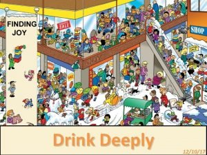 Drink Deeply 121017 NLT Isaiah 12 3 With