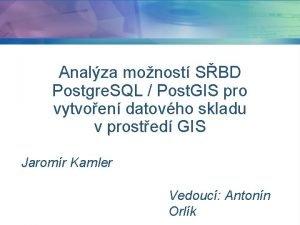 Analza monost SBD Postgre SQL Post GIS pro
