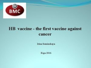 HB vaccine the first vaccine against cancer Irina