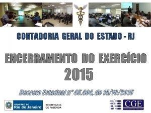 CONTADORIA GERAL DO ESTADO RJ ENCERRAMENTO DO EXERCCIO