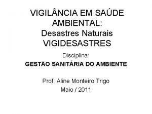 VIGIL NCIA EM SADE AMBIENTAL Desastres Naturais VIGIDESASTRES