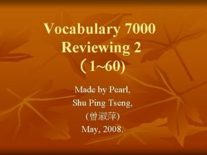 Vocabulary 7000 Reviewing 2 160 Made by Pearl