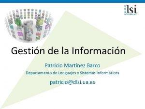 Gestin de la Informacin Patricio Martnez Barco Departamento