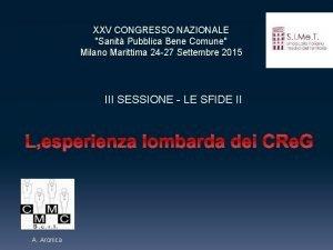 XXV CONGRESSO NAZIONALE Sanit Pubblica Bene Comune Milano