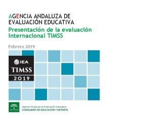 AGENCIA ANDALUZA DE EVALUACIN EDUCATIVA Presentacin de la