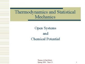 Thermodynamics and Statistical Mechanics Open Systems and Chemical