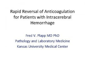 Rapid Reversal of Anticoagulation for Patients with Intracerebral