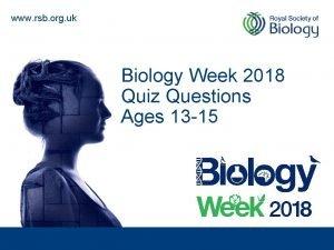 www rsb org uk Biology Week 2018 Quiz