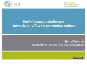 Promoting and Developing Social Security Worldwide Social security