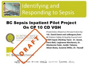Identifying and Responding to Sepsis BC Sepsis Inpatient