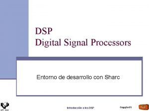 DSP Digital Signal Processors Entorno de desarrollo con