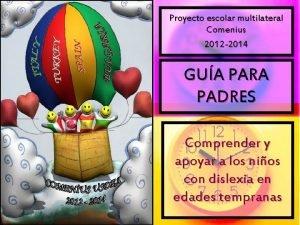 Proyecto escolar multilateral Comenius 2012 2014 GUA PARA