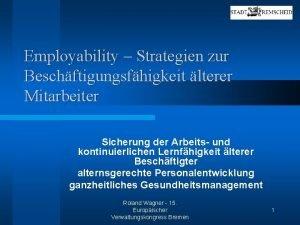 Employability Strategien zur Beschftigungsfhigkeit lterer Mitarbeiter Sicherung der