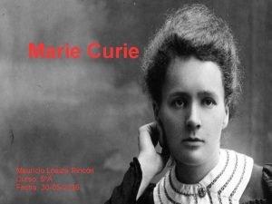 Marie Curie Mauricio Loaiza Rincn Curso 5A Fecha