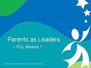 Parents as Leaders PCL Module 1 Parents As