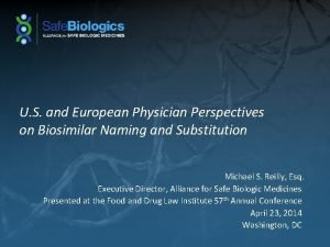U S and European Physician Perspectives on Biosimilar
