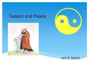 Taoism and Peace Leo R Sandy Taoism and