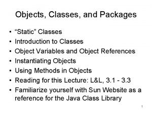 Objects Classes and Packages Static Classes Introduction to