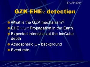 TAUP 2003 GZK EHEn detection What is the