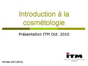 Introduction la cosmtologie Prsentation ITM Oct 2010 Michle