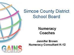 Simcoe County District School Board Numeracy Coaches Jennifer