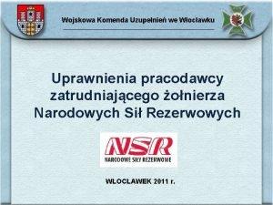 Wojskowa Komenda Uzupenie we Wocawku Uprawnienia pracodawcy zatrudniajcego