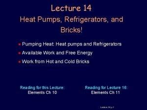 Lecture 14 Heat Pumps Refrigerators and Bricks Pumping