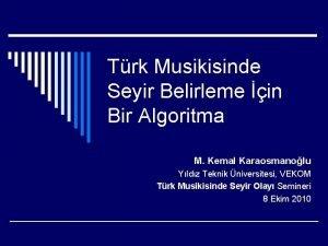 Trk Musikisinde Seyir Belirleme in Bir Algoritma M