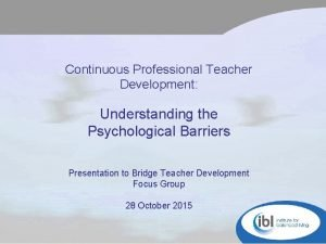 Continuous Professional Teacher Development Understanding the Psychological Barriers