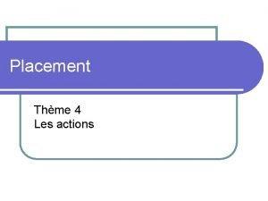 Placement Thme 4 Les actions Les types dactions