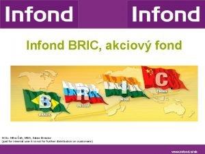 Infond BRIC akciov fond M Sc Miha eh