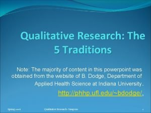 Qualitative Research The 5 Traditions Note The majority
