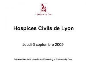Hospices Civils de Lyon Jeudi 3 septembre 2009