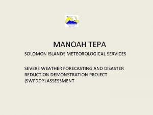 MANOAH TEPA SOLOMON ISLANDS METEOROLOGICAL SERVICES SEVERE WEATHER