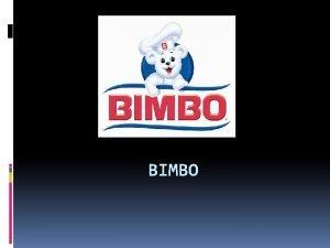 BIMBO HISTORIA Creada por Don Lorenzo Servitje Sendra