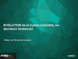 EVOLUTION de la Cybercriminalit les dernires tendances Retour