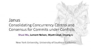 Janus Consolidating Concurrency Control and Consensus for Commits
