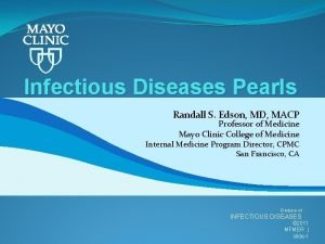 Infectious Diseases Pearls Randall S Edson MD MACP